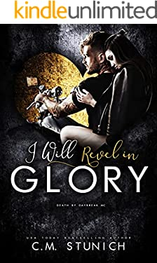 I Will Revel in Glory: A Dark Gang Romance (Death By Daybreak Motorcycle Club Book 3)