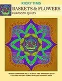 Baskets & Flowers Rhapsody Quilts: Design Companion Vol. 2 to Ricky Tims' Rhapsody Quilts * Full-Size Freezer Paper Pattern * Bonus Applique Designs & Ideas