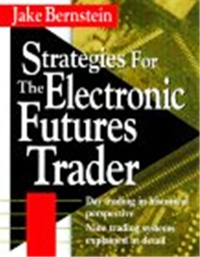 Strategies for the Electronic Futures Trader (English Edition)