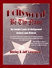 Hollywood Be Thy Name: An Inside Look at Hollywood Actors and Extras