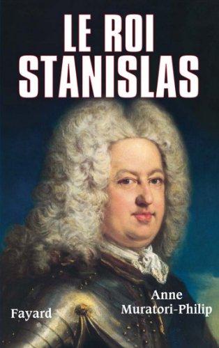 Le roi Stanislas (Biographies Historiques)