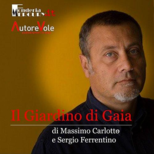 Il giardino di Gaia | Massimo Carlotto