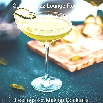 Feelings for Making Cocktails