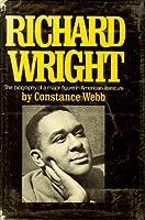 Richard Wright: A Biography