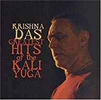 Greatest Hits of the Kali Yuga by Krishna Das (2004-09-07)