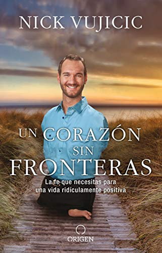 Un Corazón Sin Fronteras: La Fe Que Necesitas Para Una Vida Ridiculamente Positiva / Limitless: Devotions for a Ridiculously Good Life