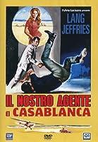 Il Nostro Agente A Casablanca [Italian Edition]