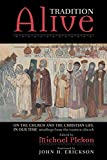 Tradition Alive: On the Church and the Christian Life in Our Time - Michael Plekon