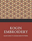 Kogin Embroidery Blank Grids to Design New Patterns: Japanese Hand Stitching Repeating Patterns Workbook