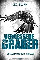 Vergessene Graeber: Ein Mara-Billinsky-Thriller