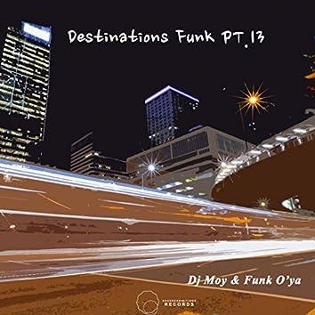 Destinations Funk, Pt. 13