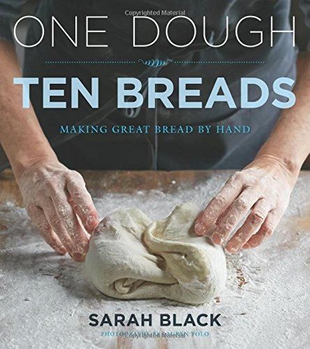 Compare Textbook Prices for One Dough, Ten Breads: Making Great Bread by Hand 1 Edition ISBN 9780470260951 by Black, Sarah