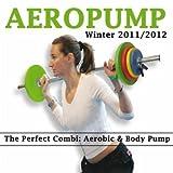 Aeropump Winter 2011/2012 (The Perfect Combi: Aerobics & Body Pump)