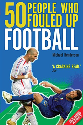 50 People Who Fouled Up Football (English Edition)