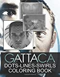 Gattaca Dots Lines Swirls Coloring Book: Gattaca Collection Swirls-Dots-Diagonal Activity Books For Adult Relaxation