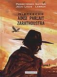 Ainsi parlait Zarathoustra, Tome 1