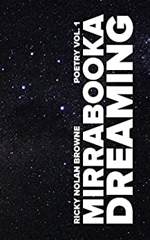 Mirrabooka Dreaming: Vol 1: 21 Poems (Second Edition) by [Ricky Nolan Browne]