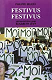 Festivus festivus - Conversations avec Élisabeth Lévy - Fayard - 09/03/2005