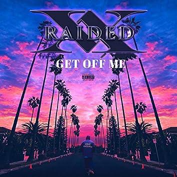 Get Off Me (feat. Yogi Calhoon)