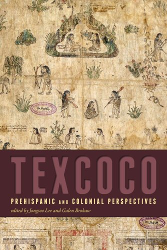 Texcoco: Prehispanic and Colonial Perspectives