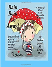 Rain Rain Go Away!: a Book For children, all about Gods weather, the Rain!