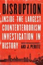 Disruption: Inside the Largest Counterterrorism Investigation in History