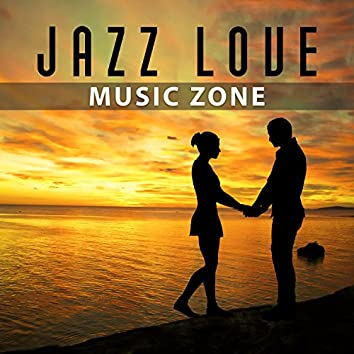 Jazz Love Music Zone – Jazz Sensual Romance, Blue Moon, Fly With Me, Touch Me