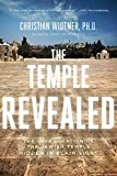 The Temple Revealed: The True Location of the Jewish Temple Hidden in Plain Sight