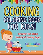 Cooking Coloring Book For Kids! Discover This Unique Variety Of Coloring Pages