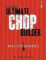 Guitarist's Ultimate Chop Builder: Major Modes