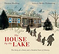 The House by the Lake: The Story of a Home and a Hundred Years of History (Walker Studio)