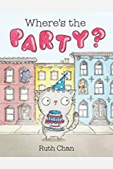 Where's the Party? (Georgie and Friends) by Ruth Chan (2016-04-05) Hardcover