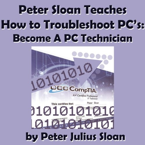 Peter Sloan Teaches How to Troubleshoot PCs audiobook cover art