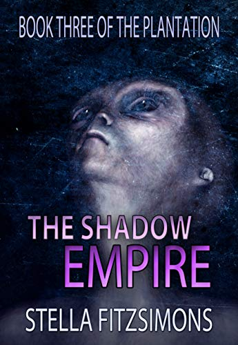 Download The Shadow Empire (Book 3 of The Plantation) (English Edition) B00CZF94R8