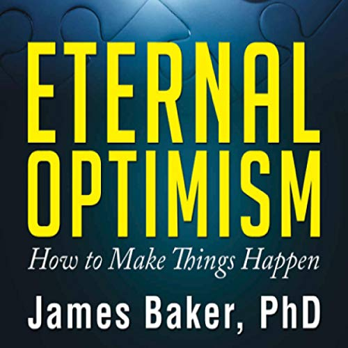 Eternal Optimism: How to Make Things Happen audiobook cover art