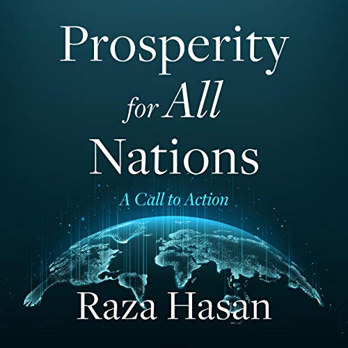 Prosperity for All Nations Audiobook By Raza Hasan cover art