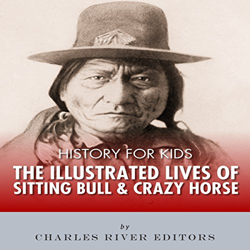 History for Kids: The Illustrated Lives of Sitting Bull and Crazy Horse  By  cover art