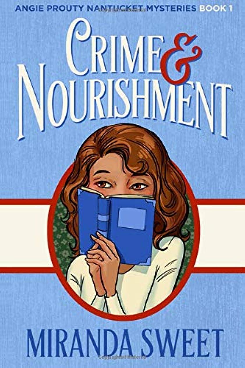 近々ペン封筒Crime and Nourishment: A Cozy Mystery Novel (Angie Prouty Nantucket Mysteries)