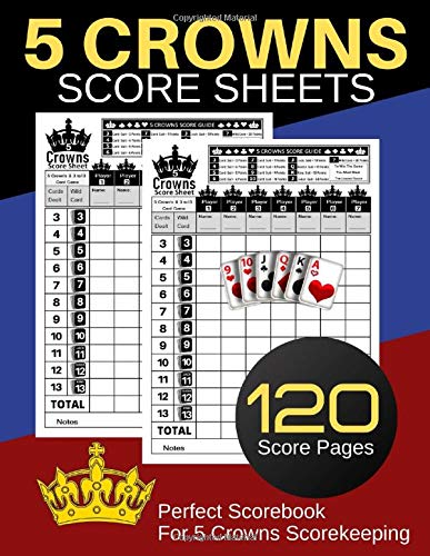 5 Crowns Score Sheets: 120 Personal Score Sheets for Scorekeeping | Five Crowns Game Record Keeper Book | Score Keeping Book | Size:8.5