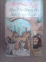 May this house be safe from tigers