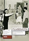 Filmsemiotik: Eine Einführung in die Analyse audiovisueller Formate. (Schriften zur Kultur- und Mediensemiotik 3)