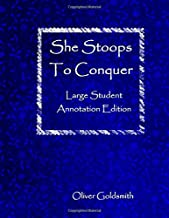 She Stoops to Conquer: Large Student Annotation Edition: Formatted with wide spacing and margins and extra pages between scenes for your own notes and ideas (Write on Literature)
