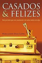 CASADOS & FELIZES: Não permita que seu casamento vire uma mala sem alça (Portuguese Edition)