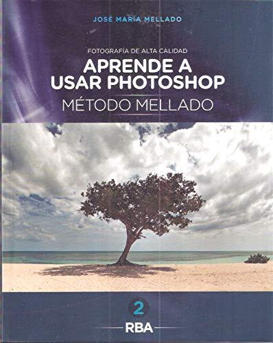 Aprende a usar photoshop. Método Mellado, vol. 2