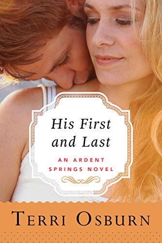 His First and Last (Ardent Springs Book 1) (English Edition)