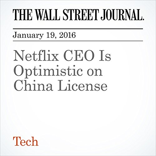 Netflix CEO Is Optimistic on China License cover art