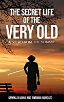 The Secret Life of the Very Old: A View from the Summit