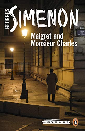 Maigret and Monsieur Charles: Inspector Maigret #75 (English Edition)
