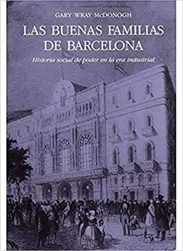 LAS BUENAS FAMILIAS DE BARCELONA (HISTORIA Y ARTE-CONTEMPORÁNEA)