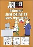 Dilbert, tome 9 - Internet sans peine et sans reproche
